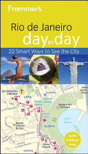 Frommer s Rio de Janeiro Day by Day