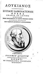 Opera ... Ad Editionem Tiberii Hemsterhusii Et Joannis Frederici Reitzii Accurate Expressa ... Studiis Societatis Bipontinae: Volume 4
