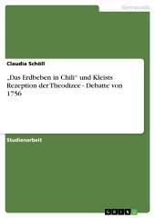 """""""Das Erdbeben in Chili"""" und Kleists Rezeption der Theodizee - Debatte von 1756"""
