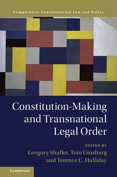 Download Constitution Making and Transnational Legal Order Book