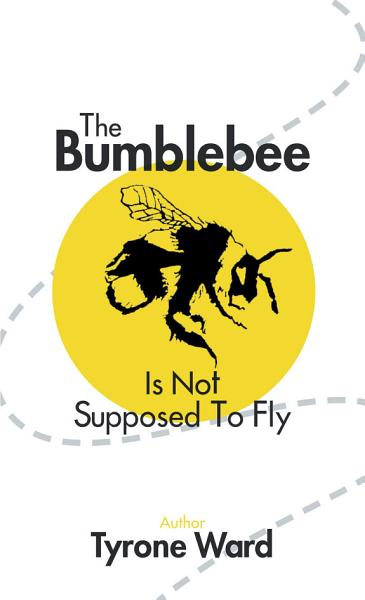 The Bumblebee Is Not Supposed to Fly