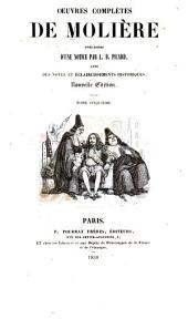 Oeuvres complètes de Molière, pr`ec`ed`ees d'une notice par L.B. Picard avec des notes et `eclaircissements historiques: Volume5