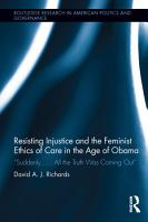 Resisting Injustice and the Feminist Ethics of Care in the Age of Obama PDF