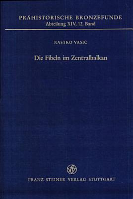 Die Fibeln im Zentralbalkan PDF