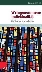 Wahrgenommene Individualität: Eine Theologie der Lebensführung