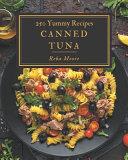 250 Yummy Canned Tuna Recipes