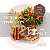 Start in ein gesünderes Leben: Diagnose Diabetes 2