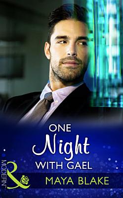 One Night With Gael  Mills   Boon Modern   Rival Brothers  Book 2  PDF