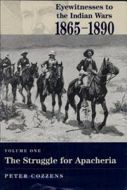 Eyewitnesses To The Indian Wars  1865 1890  The Struggle For Apacheria