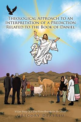 Theological Approach to an Interpretation of a Prediction Related to the Book of Daniel