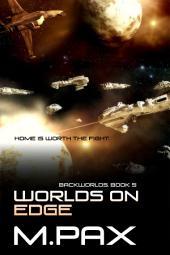 Worlds on Edge: Backworlds Book 5