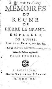 Mémoires du regne de Pierre le Grand, empereur de Russie...