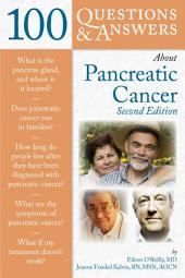 100 Questions & Answers About Pancreatic Cancer: Edition 2