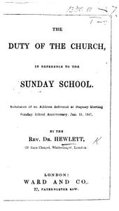 The Duty of the Church in Reference to the Sunday School. Substance of an Address Delivered Jan. 21, 1847
