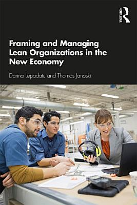 Framing and Managing Lean Organizations in the New Economy PDF