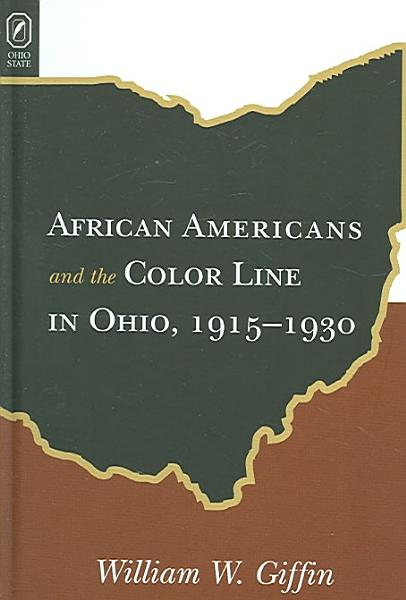 African Americans and the Color Line in Ohio  1915 1930