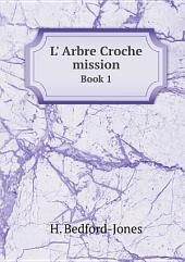 L' Arbre Croche mission
