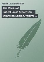 The Works of Robert Louis Stevenson – Swanston Edition. Volume 14