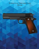 Personal Firearm Log Book