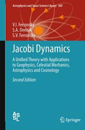 Jacobi Dynamics: A Unified Theory with Applications to Geophysics, Celestial Mechanics, Astrophysics and Cosmology, Edition 2