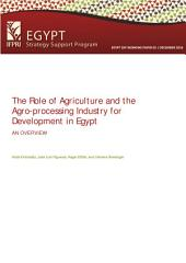 The role of agriculture and the agro-processing industry for development in Egypt: An overview