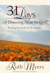 The Satisfied Heart: 31 Days of Experiencing God's Love