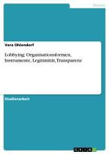 Lobbying  Organisationsformen  Instrumente  Legitimit  t  Transparenz PDF