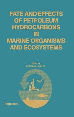 Fate and Effects of Petroleum Hydrocarbons in Marine Ecosystems and Organisms