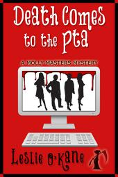 Death Comes to the PTA: Molly Masters Mystery Book 7