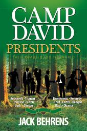 Camp David Presidents: Their Families and the World