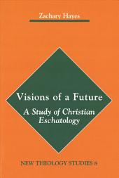 Visions of a Future: A Study of Christian Eschatology