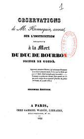 Observations ... sur l'instruction relative à la mort du duc de Bourbon, prince de Condé
