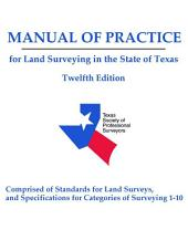 Manual of Practice for Land Surveying in the State of Texas 12th Edition