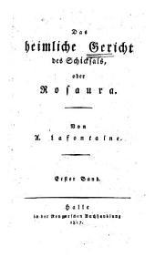 Das heimliche Gericht des Schickals: oder Rosaura, Band 1