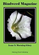 Bindweed Magazine Issue 1: Morning Glory