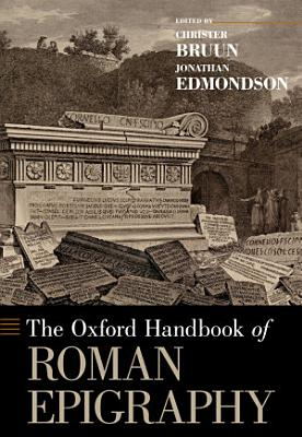 The Oxford Handbook of Roman Epigraphy PDF