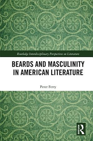Beards and Masculinity in American Literature PDF