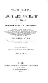 Traité général de droit administratif appliqué: ou. Exposé de la doctrine et de la jurisprudence, Volume2