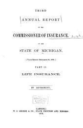 Annual Report of the Commissioner of Insurance of the State of Michigan ...: Volume 3, Part 2