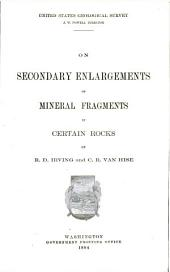 On secondary enlargements of mineral fragments in certain rocks,