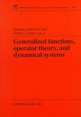 Generalized Functions, Operator Theory, and Dynamical Systems