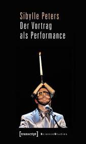 Der Vortrag als Performance