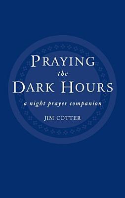 Praying the Dark Hours