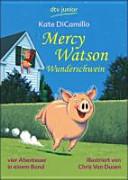 Mercy Watson  Wunderschwein PDF