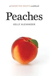 Peaches: a Savor the South® cookbook