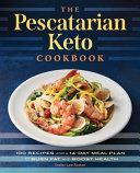 The Pescatarian Keto Cookbook