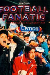Football Fanatic: A Record Breaking Journey Through English Football