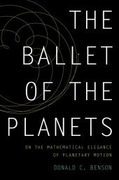 The Ballet of the Planets: A Mathematician's Musings on the Elegance of Planetary Motion
