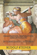 Imagination  Inspiration  and Intuition PDF
