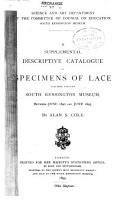 A Supplemental Descriptive Catalogue of Specimens of Lace Acquired for the South Kensington Museum  Between June 1890 and June 1895 PDF